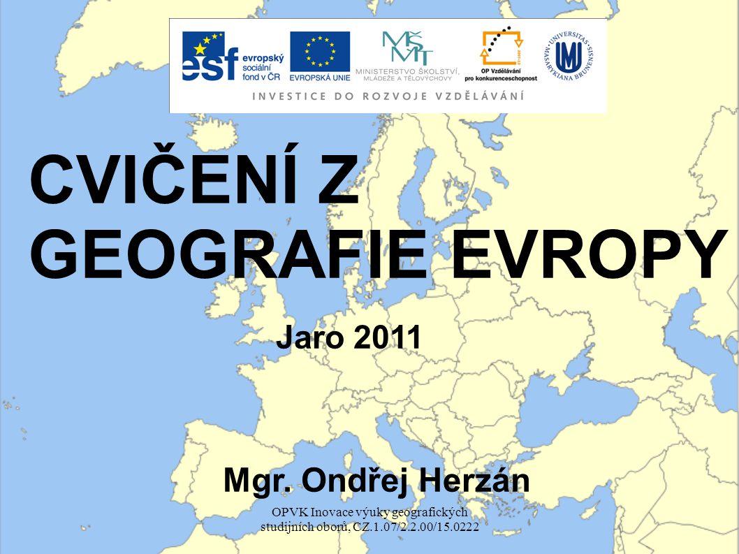 CVIČENÍ Z GEOGRAFIE EVROPY Jaro 2011 Mgr.
