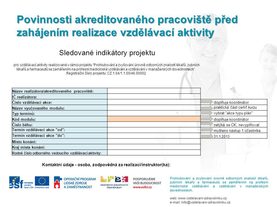 Povinnosti akreditovaného pracoviště před zahájením realizace vzdělávací aktivity Sledované indikátory projektu pro vzdělávací aktivity realizované v