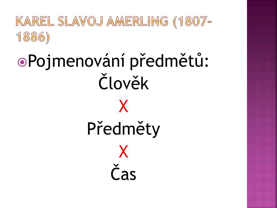  Pojmenování předmětů: Člověk X Předměty X Čas