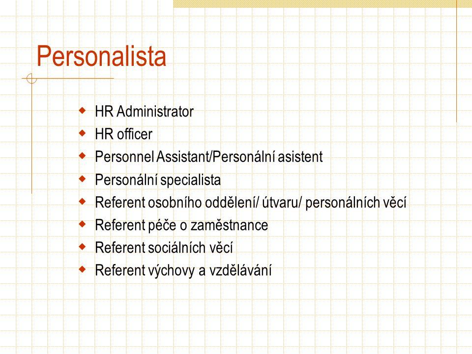 Personalista  HR Administrator  HR officer  Personnel Assistant/Personální asistent  Personální specialista  Referent osobního oddělení/ útvaru/