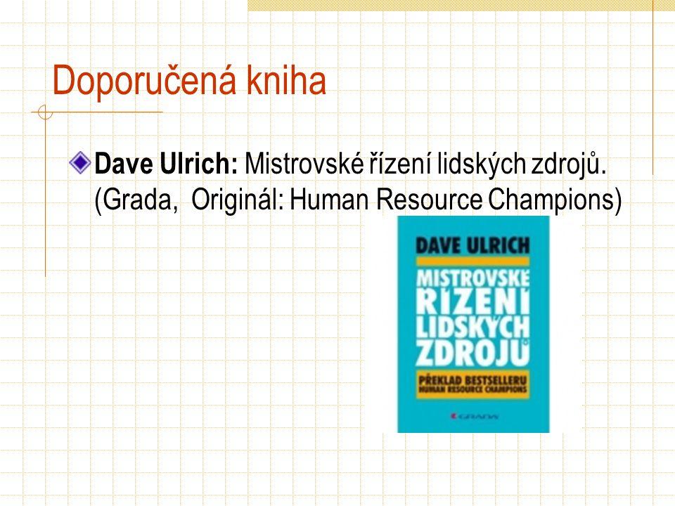Doporučená kniha Dave Ulrich: Mistrovské řízení lidských zdrojů. (Grada, Originál: Human Resource Champions)