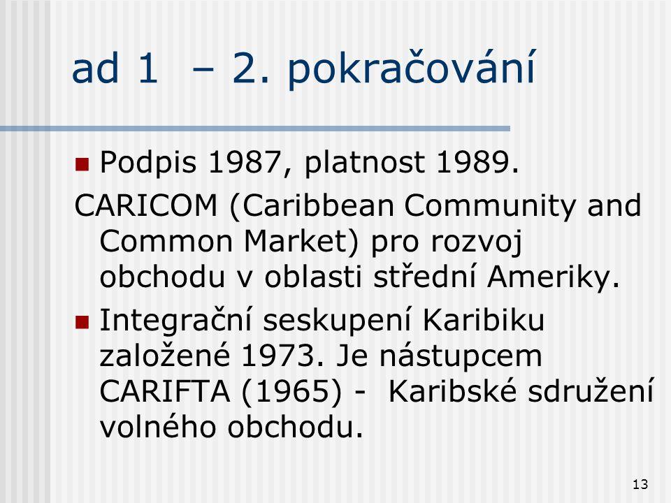 13 ad 1 – 2. pokračování Podpis 1987, platnost 1989.
