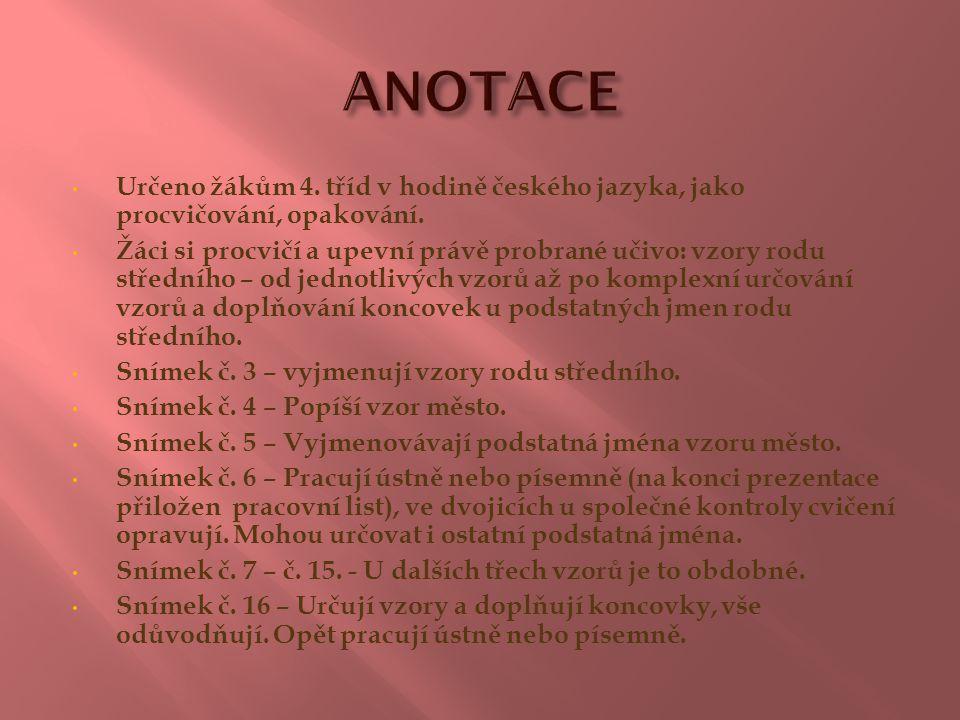 Určeno žákům 4.tříd v hodině českého jazyka, jako procvičování, opakování.
