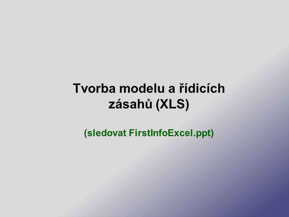 Tvorba modelu a řídicích zásahů (XLS) (sledovat FirstInfoExcel.ppt)