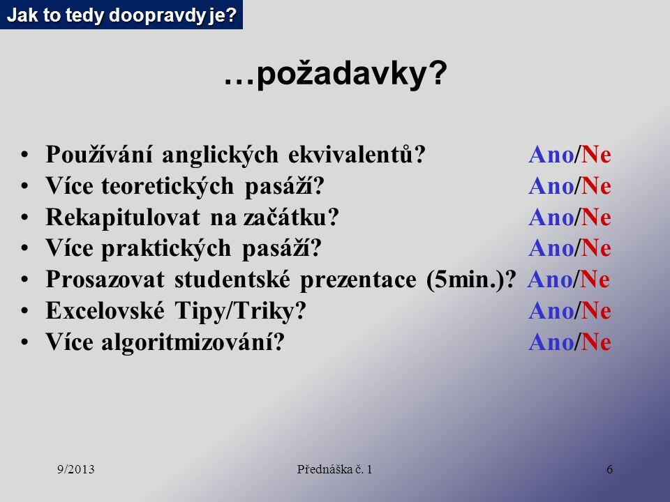 9/2013Přednáška č. 16 …požadavky. Používání anglických ekvivalentů.