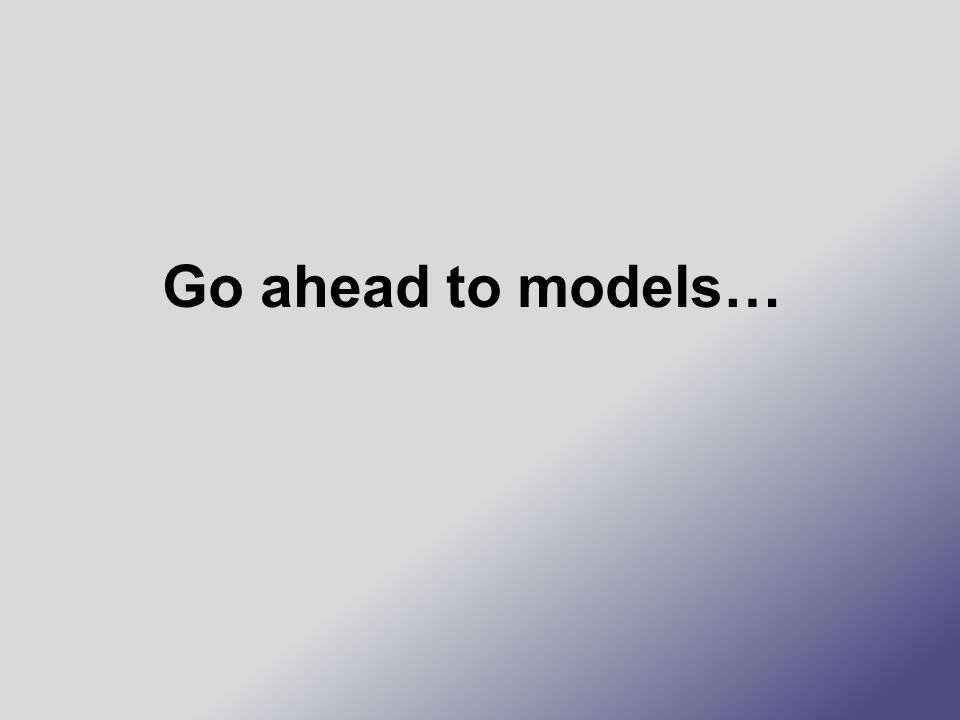 Go ahead to models…