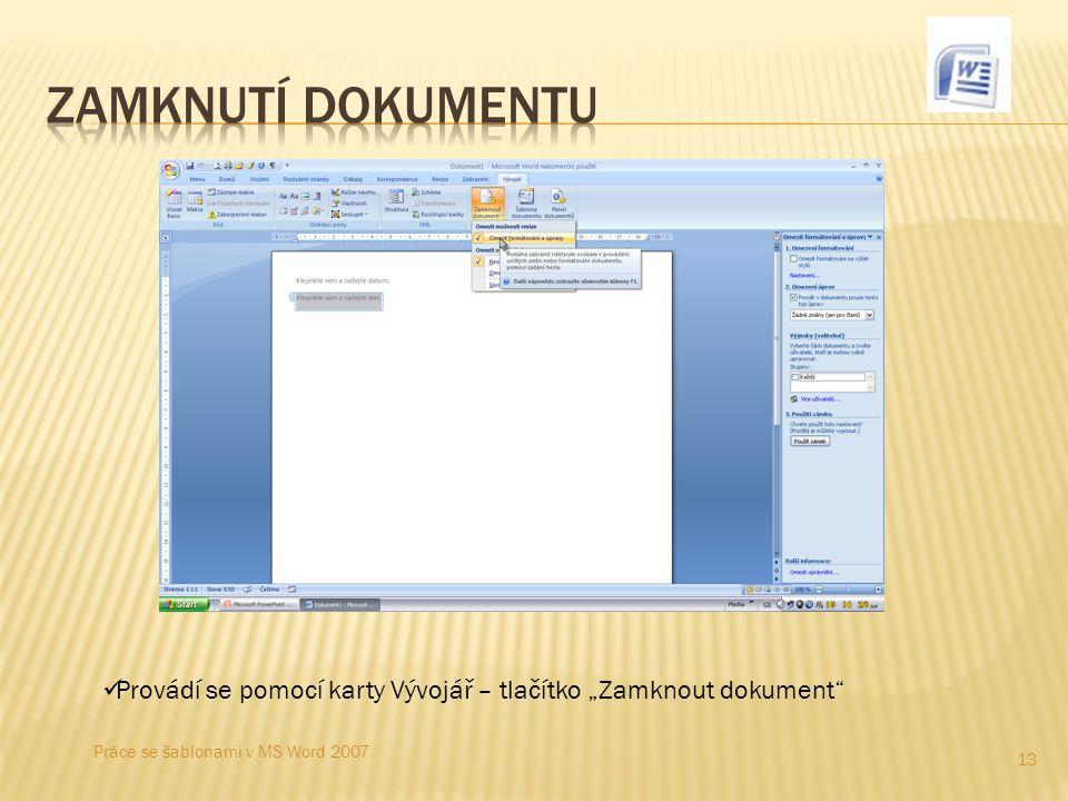 """13 Provádí se pomocí karty Vývojář – tlačítko """"Zamknout dokument"""" Práce se šablonami v MS Word 2007"""