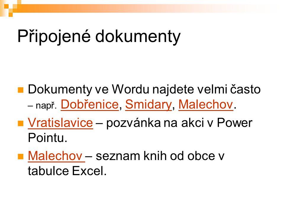 Připojené dokumenty Dokumenty ve Wordu najdete velmi často – např.