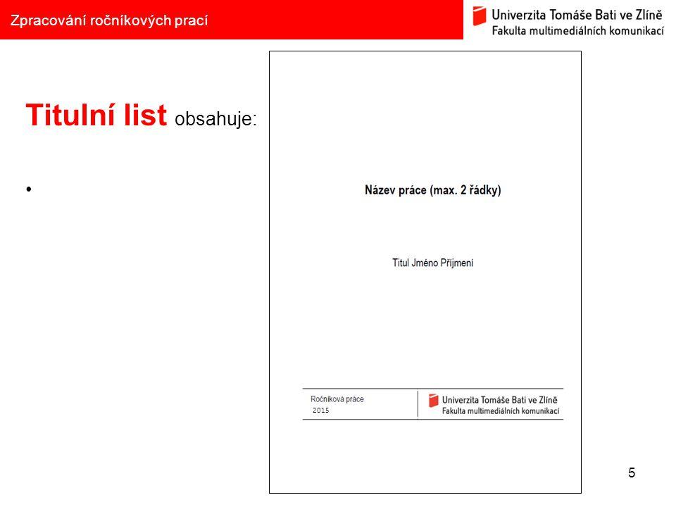 5 Zpracování ročníkových prací Titulní list obsahuje: 2015