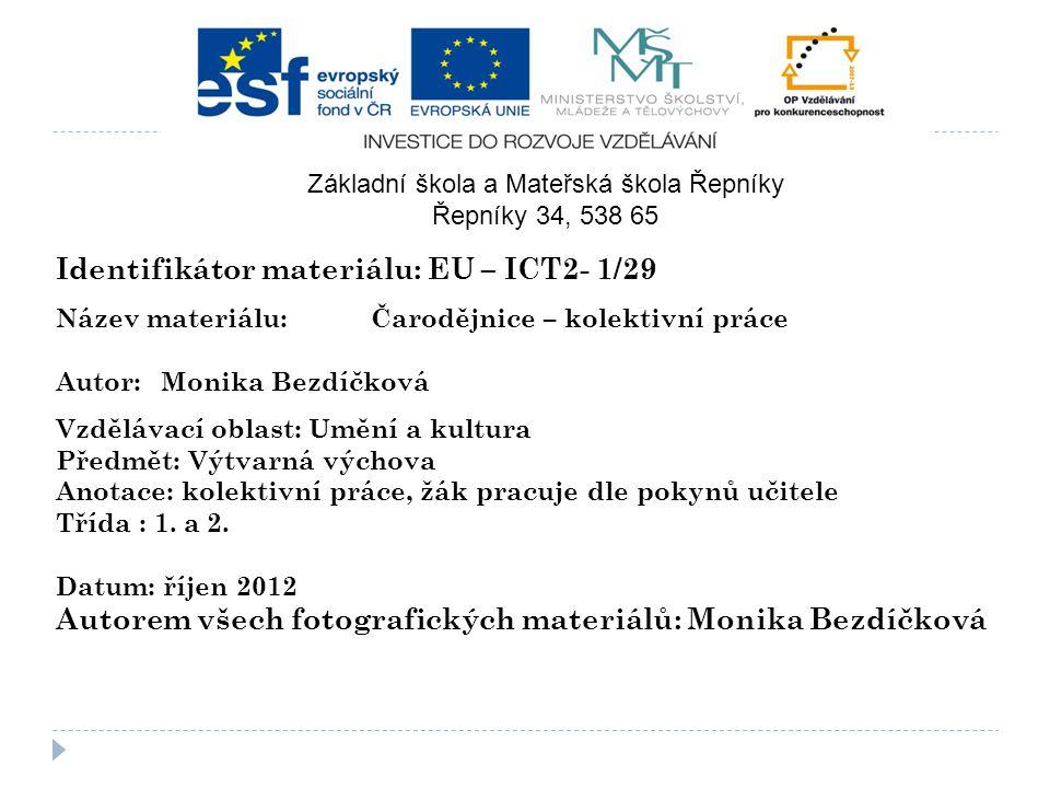 Identifikátor materiálu: EU – ICT2- 1/29 Název materiálu:Čarodějnice – kolektivní práce Autor:Monika Bezdíčková Vzdělávací oblast: Umění a kultura Pře