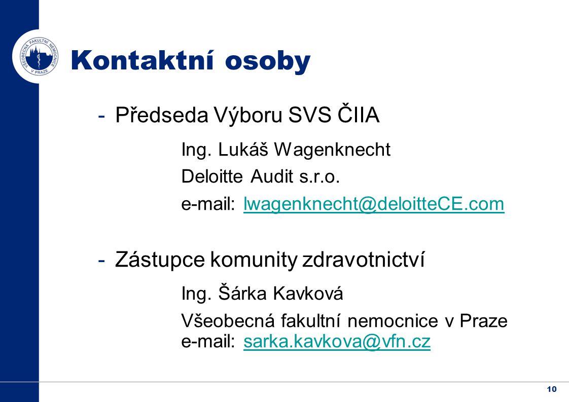 10 Kontaktní osoby -Předseda Výboru SVS ČIIA Ing. Lukáš Wagenknecht Deloitte Audit s.r.o.