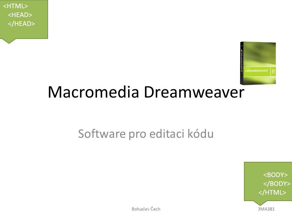 Charakteristika Software pro úpravu a editaci zdrojových kódů pro webové aplikace i jednoduché stránky Nabízí výhody oproti editaci v NotePadu Dá se využít jako shareware na 30 dní Bohuslav Čech3MA381