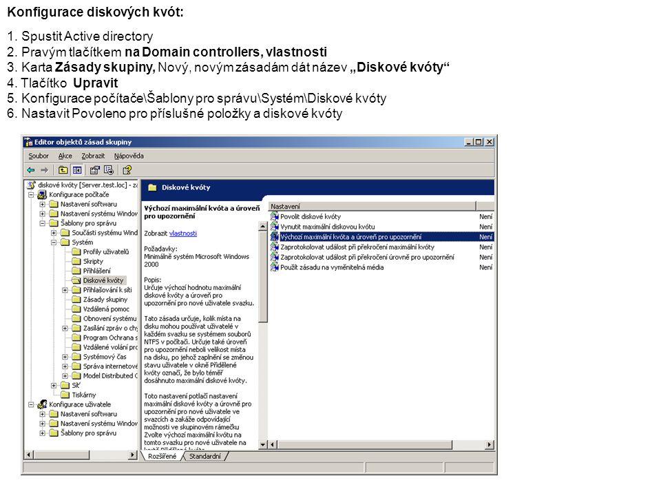 Konfigurace diskových kvót: 1. Spustit Active directory 2.