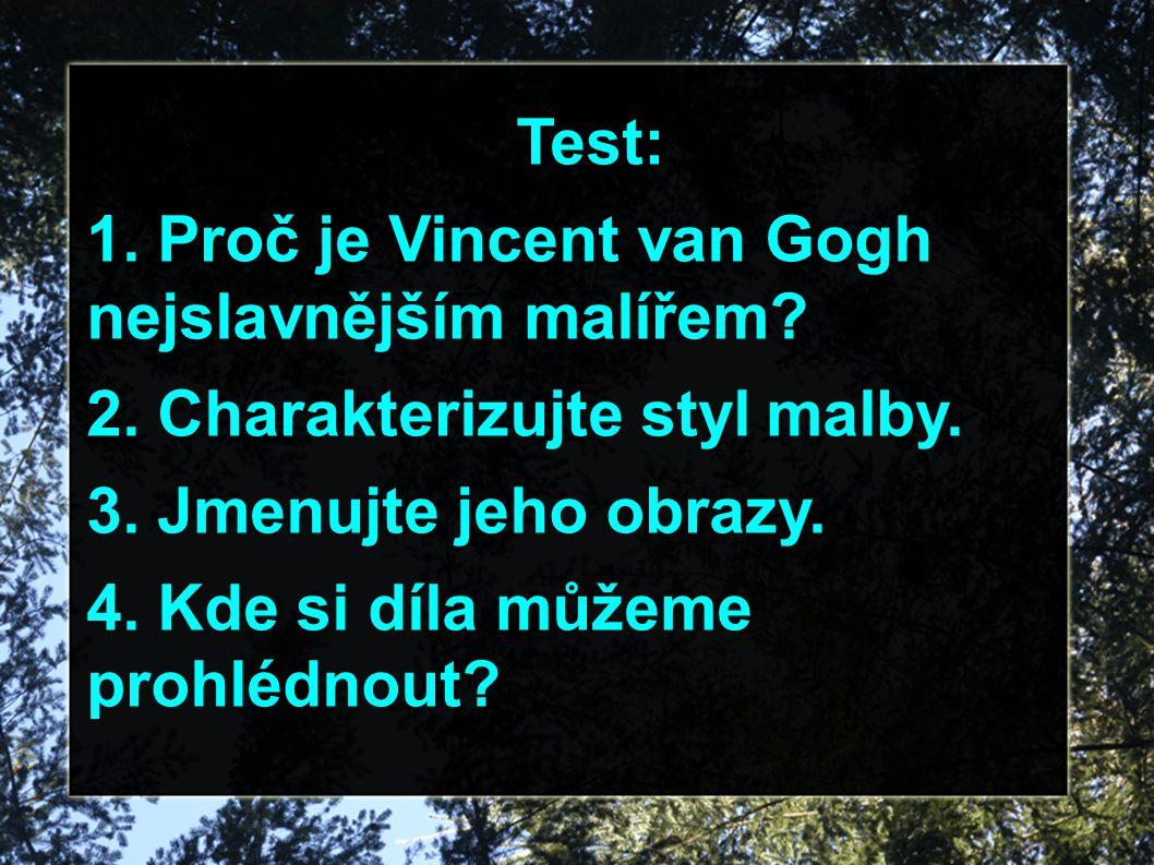 Test: 1.Proč je Vincent van Gogh nejslavnějším malířem.
