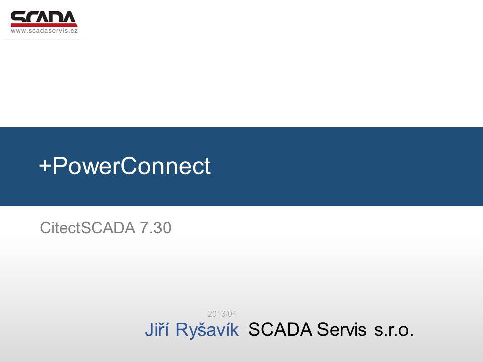 SCADA Servis s.r.o. Jiří Ryšavík +PowerConnect 2013/04 CitectSCADA 7.30