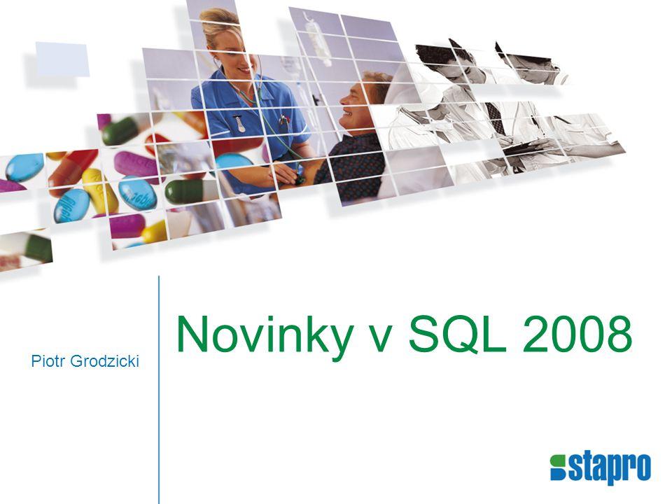 Novinky v SQL 2008 Piotr Grodzicki