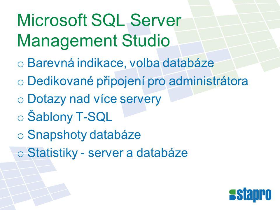 Microsoft SQL Server Management Studio o Barevná indikace, volba databáze o Dedikované připojení pro administrátora o Dotazy nad více servery o Šablony T-SQL o Snapshoty databáze o Statistiky - server a databáze