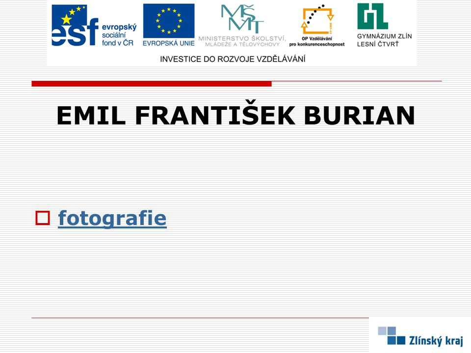 EMIL FRANTIŠEK BURIAN  fotografie fotografie