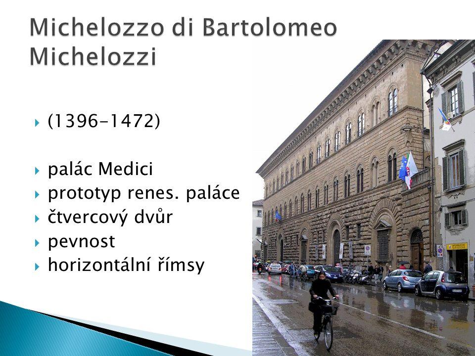  (1396-1472)  palác Medici  prototyp renes.