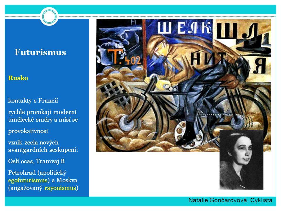 Futurismus Rusko kontakty s Francií rychle pronikají moderní umělecké směry a mísí se provokativnost vznik zcela nových avantgardních seskupení: Oslí ocas, Tramvaj B Petrohrad (apolitický egofuturismus) a Moskva (angažovaný rayonismus) Natálie Gončarovová: Cyklista