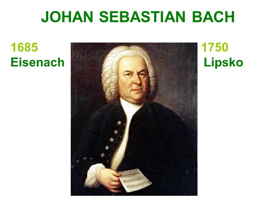 JOHAN SEBASTIAN BACH 1685 1750 Eisenach Lipsko