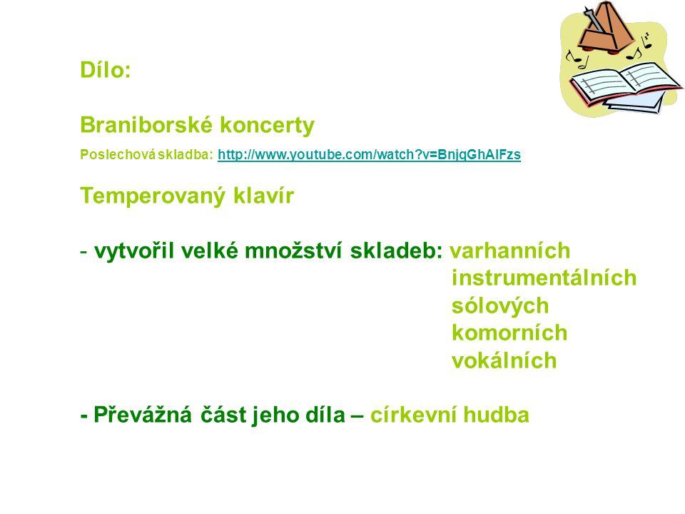 Dílo: Braniborské koncerty Poslechová skladba: http://www.youtube.com/watch?v=BnjqGhAlFzs http://www.youtube.com/watch?v=BnjqGhAlFzs Temperovaný klaví