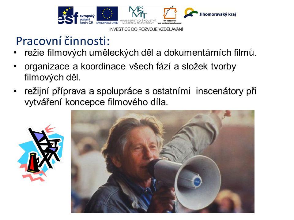 Pracovní činnosti: režie filmových uměleckých děl a dokumentárních filmů.