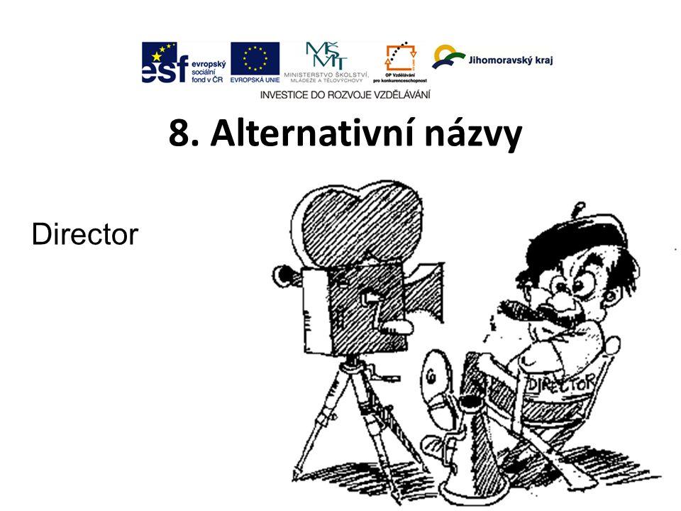 8. Alternativní názvy Director