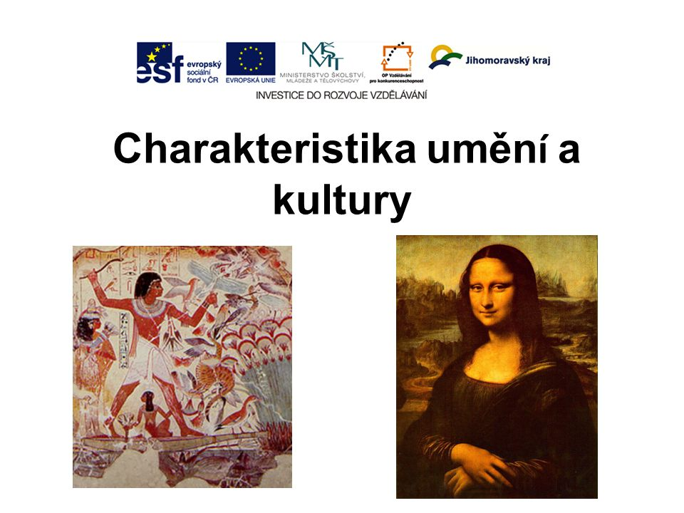 Charakteristika uměn í a kultury
