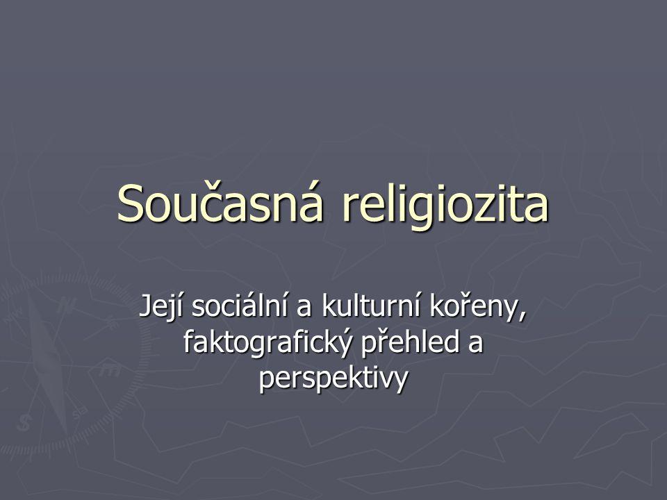 Současná religiozita Její sociální a kulturní kořeny, faktografický přehled a perspektivy