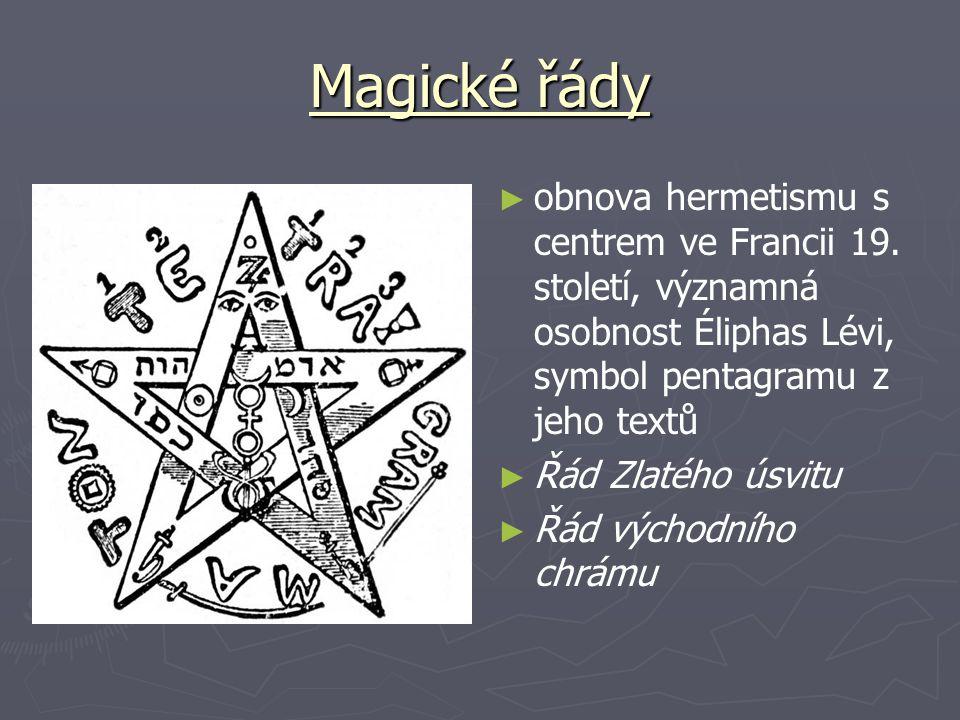 Magické řády ► obnova hermetismu s centrem ve Francii 19. století, významná osobnost Éliphas Lévi, symbol pentagramu z jeho textů ► Řád Zlatého úsvitu