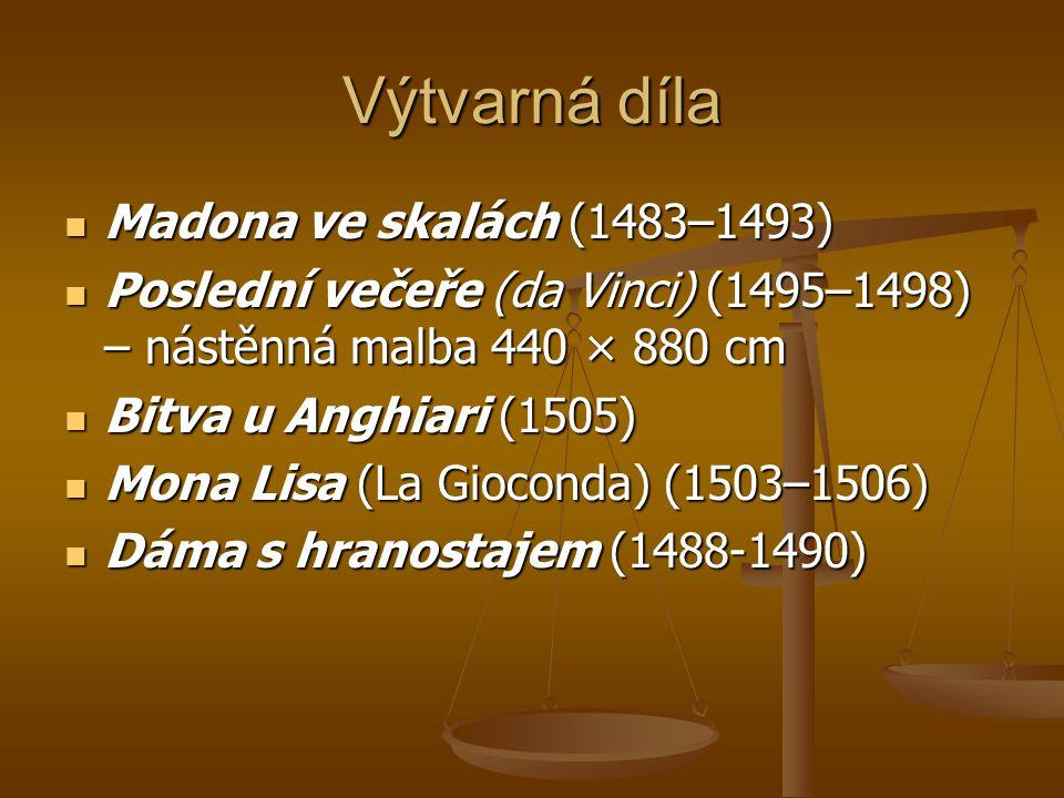 Výtvarná díla Madona ve skalách (1483–1493) Madona ve skalách (1483–1493) Poslední večeře (da Vinci) (1495–1498) – nástěnná malba 440 × 880 cm Posledn