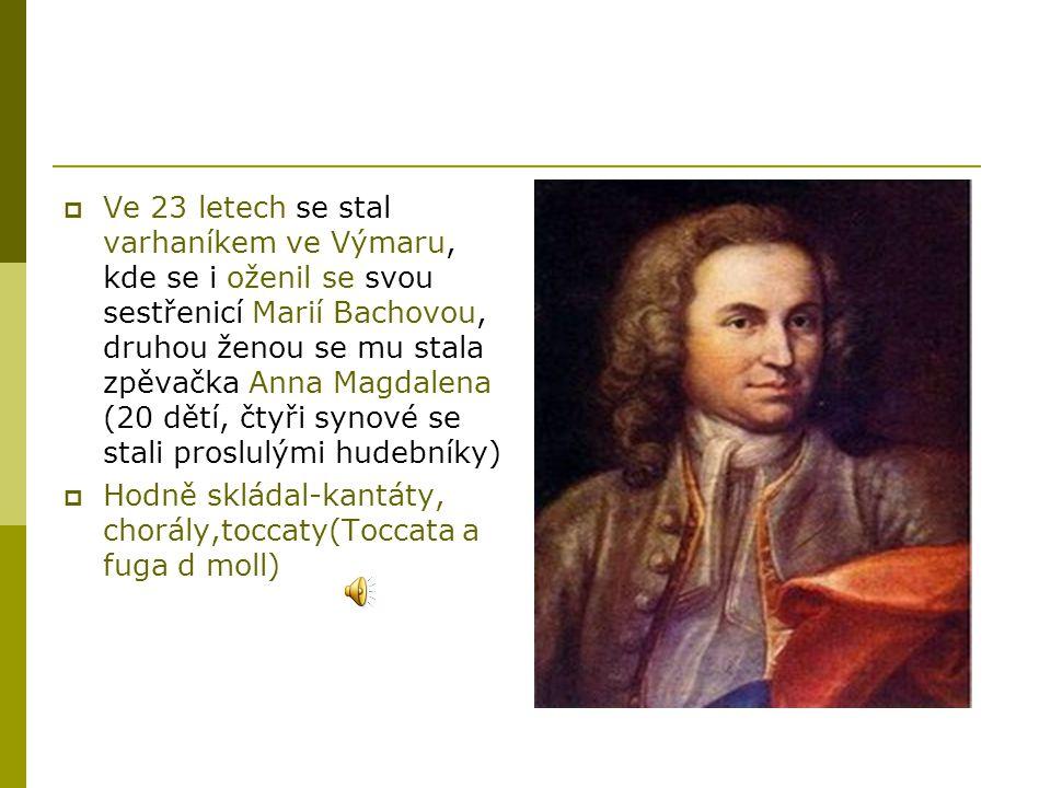  Ve 23 letech se stal varhaníkem ve Výmaru, kde se i oženil se svou sestřenicí Marií Bachovou, druhou ženou se mu stala zpěvačka Anna Magdalena (20 d