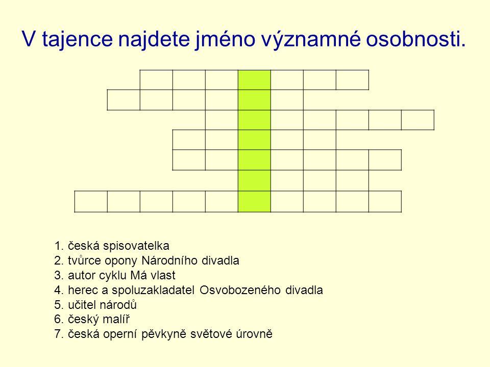 V tajence najdete jméno významné osobnosti.1. česká spisovatelka 2.