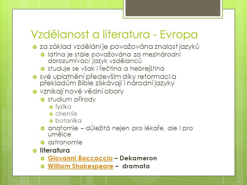 Vzdělanost a literatura - Evropa  za základ vzdělání je považována znalost jazyků  latina je stále považována za mezinárodní dorozumívací jazyk vzdě