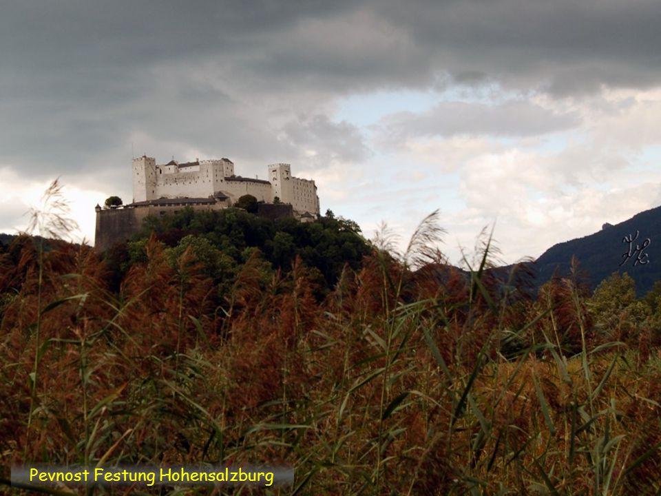 Hohensalzburg Tato pevnost byla vybudována v r. 1077 a po více než 900 let nebyla pokořena – dnes je považována za největší hradní komplex ve střední