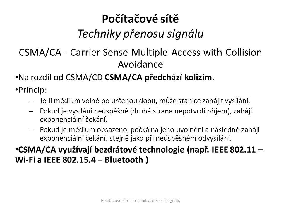 CSMA/CA - Carrier Sense Multiple Access with Collision Avoidance Na rozdíl od CSMA/CD CSMA/CA předchází kolizím. Princip: – Je-li médium volné po urče