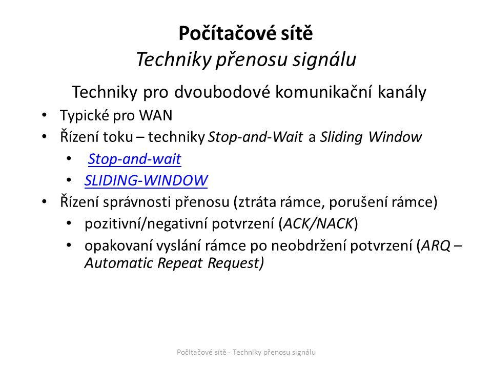 Techniky pro dvoubodové komunikační kanály Typické pro WAN Řízení toku – techniky Stop-and-Wait a Sliding Window Stop-and-wait SLIDING-WINDOW Řízení s