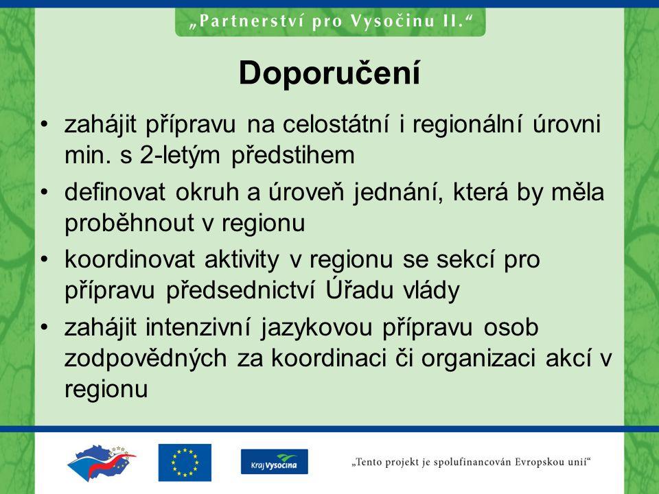 Doporučení zahájit přípravu na celostátní i regionální úrovni min. s 2-letým předstihem definovat okruh a úroveň jednání, která by měla proběhnout v r