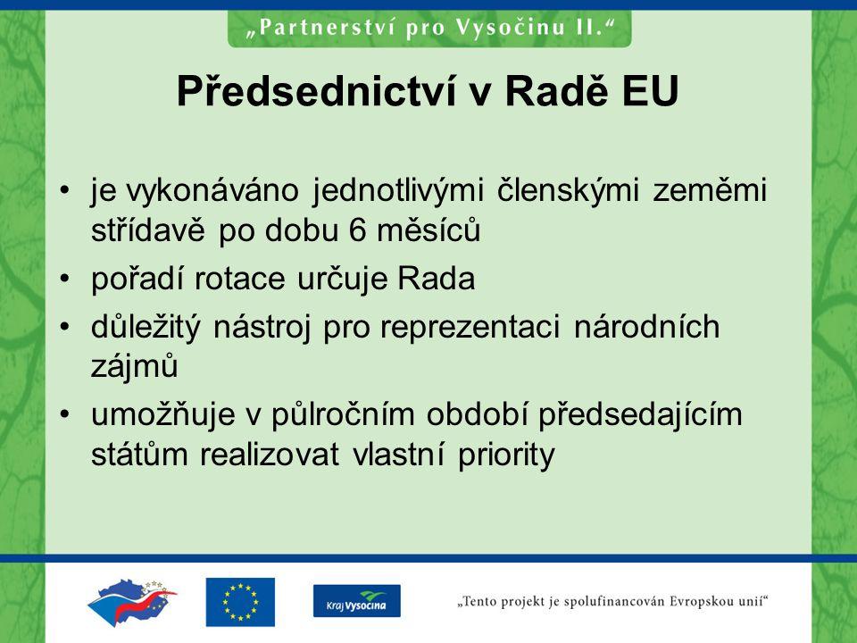 Předsednictví v Radě EU je vykonáváno jednotlivými členskými zeměmi střídavě po dobu 6 měsíců pořadí rotace určuje Rada důležitý nástroj pro reprezentaci národních zájmů umožňuje v půlročním období předsedajícím státům realizovat vlastní priority