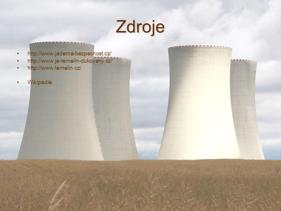 Zdroje http://www.jaderna-bezpecnost.cz/ http://www.je-temelin-dukovany.cz/ http://www.temelin.cz/ Wikipedie