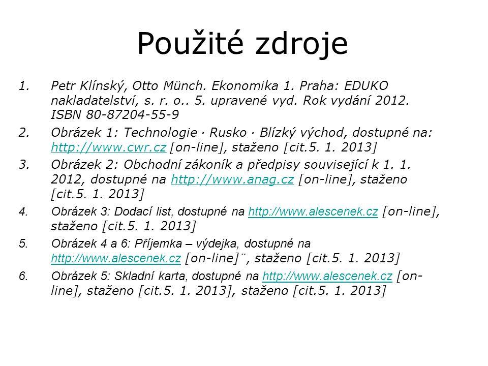 1.Petr Klínský, Otto Münch. Ekonomika 1. Praha: EDUKO nakladatelství, s. r. o.. 5. upravené vyd. Rok vydání 2012. ISBN 80-87204-55-9 2.Obrázek 1: Tech