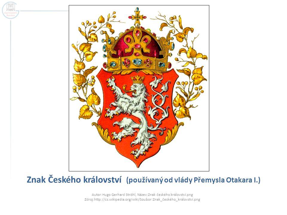 Znak Českého království (používaný od vlády Přemysla Otakara I.) Autor:Hugo Gerhard Ströhl, Název:Znak českého království.png Zdroj:http://cs.wikipedi