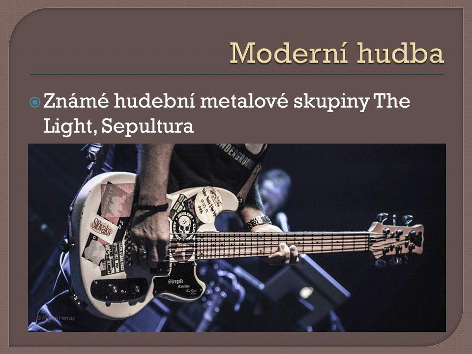  Známé hudební metalové skupiny The Light, Sepultura