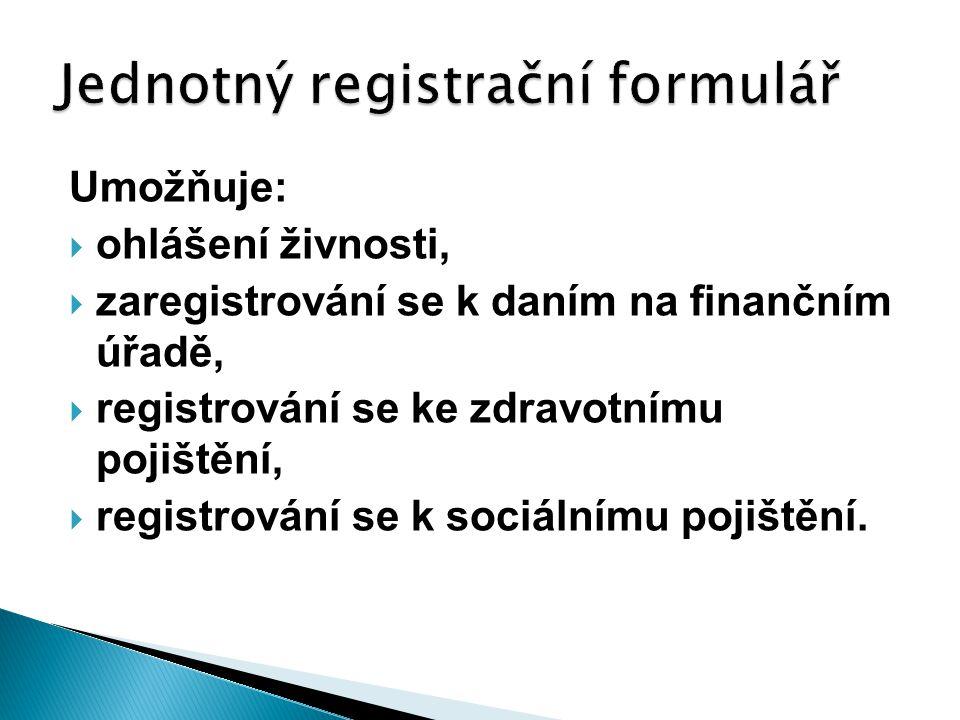 Umožňuje:  ohlášení živnosti,  zaregistrování se k daním na finančním úřadě,  registrování se ke zdravotnímu pojištění,  registrování se k sociálnímu pojištění.