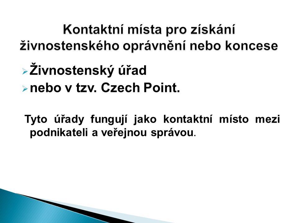  Živnostenský úřad  nebo v tzv. Czech Point.