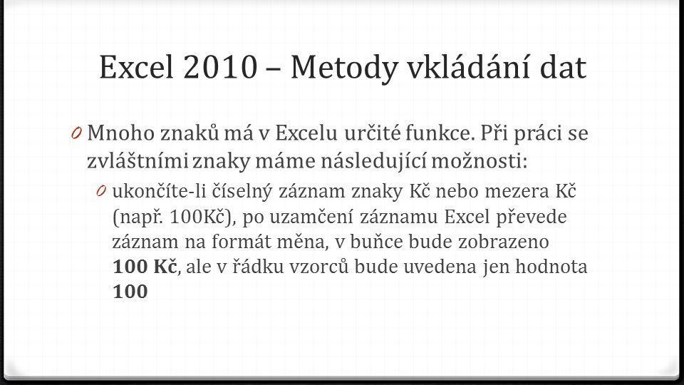 Excel 2010 – Metody vkládání dat 0 Mnoho znaků má v Excelu určité funkce.