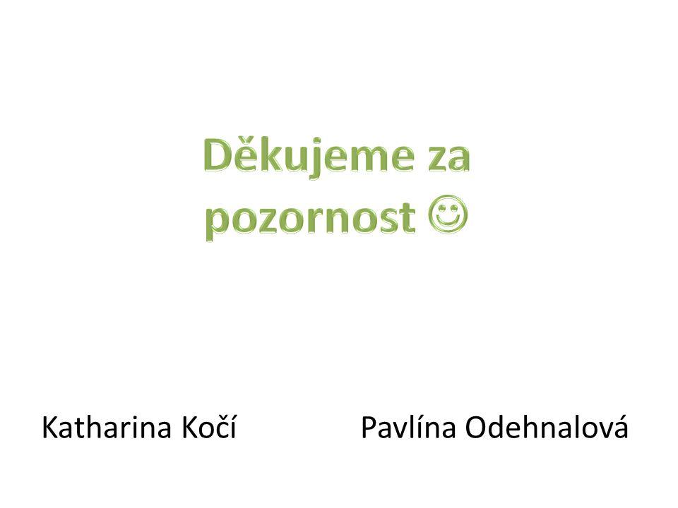 Katharina Kočí Pavlína Odehnalová