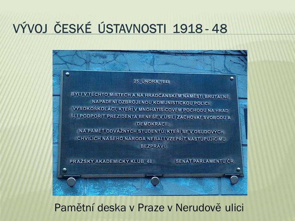 VÝVOJ ČESKÉ ÚSTAVNOSTI 1918 - 48 Pamětní deska v Praze v Nerudově ulici