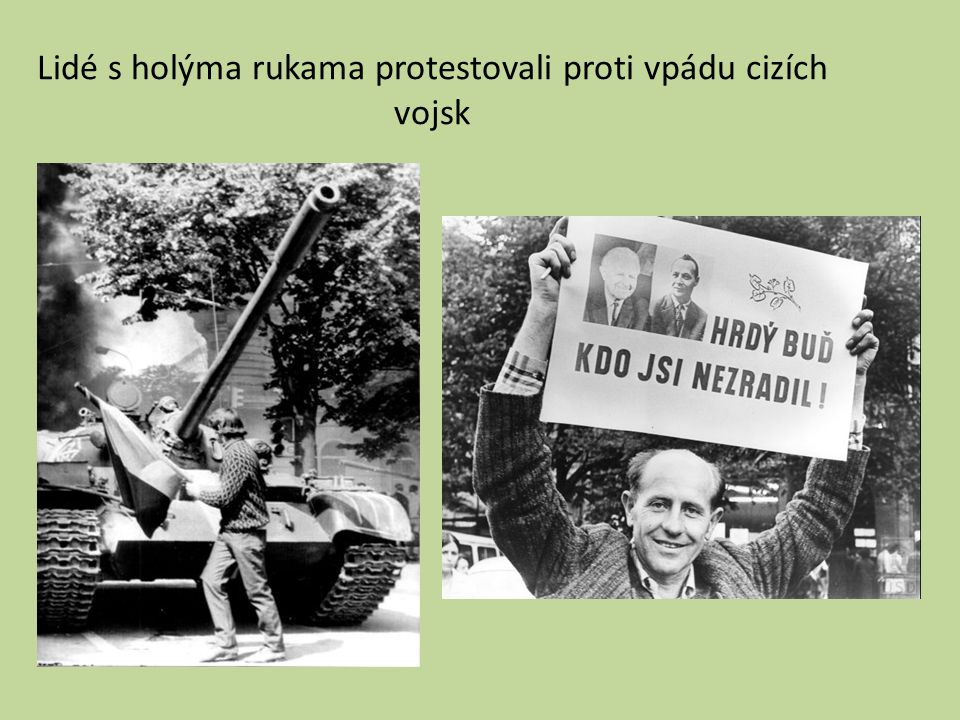 Lidé s holýma rukama protestovali proti vpádu cizích vojsk